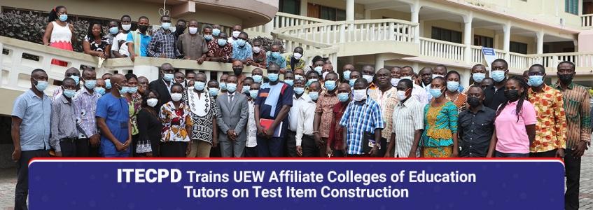 ITECPD Trains UEW Affiliate Colleges of Education Tutors on Test Item Construction